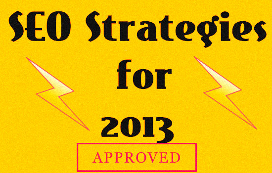 SEO Strategies for 2013