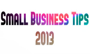 Small Business Tips for 2013